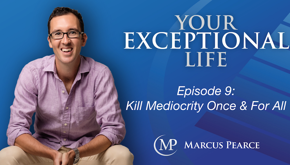 YEL 009: Kill Mediocrity Once & For All