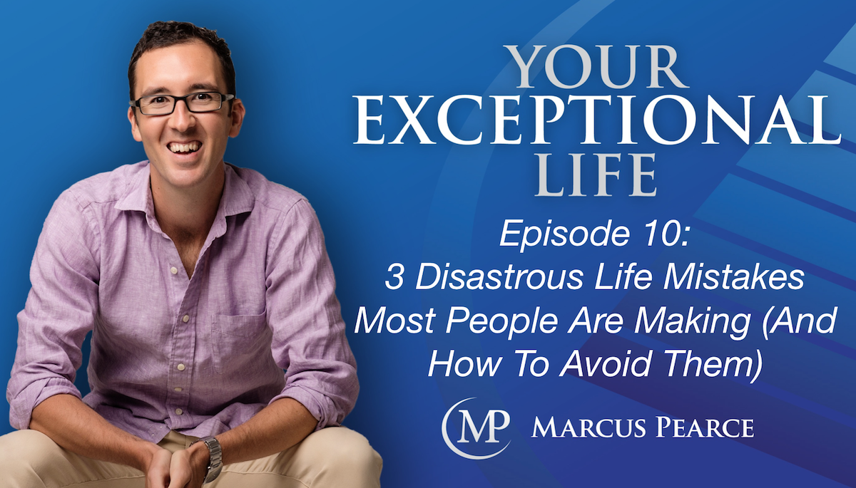 YEL 010: 3 Disastrous Life Mistakes Most People Are Making (And How To Avoid Them)