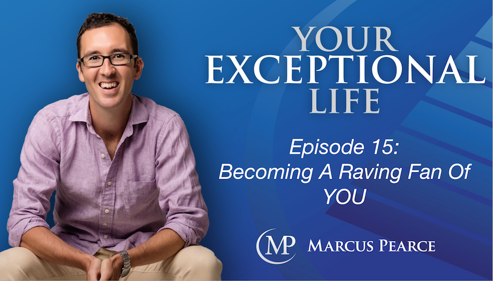 YEL 015: Becoming A Raving Fan Of YOU!