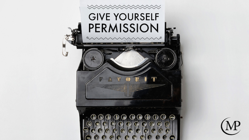 Give yourself permission to have a dream career