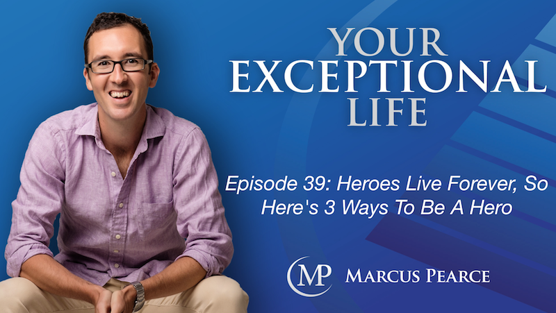 YEL 039: Heroes Live Forever, So Here's 3 Ways To Be A Hero