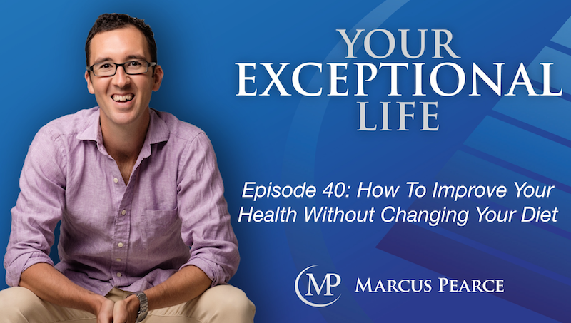 YEL 040: How To Improve Your Health Without Changing Your Diet
