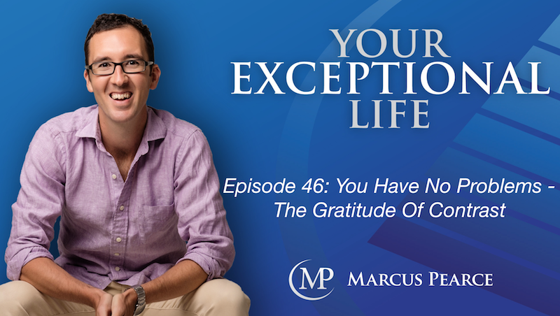 YEL 046: You Have No Problems – The Gratitude Of Contrast
