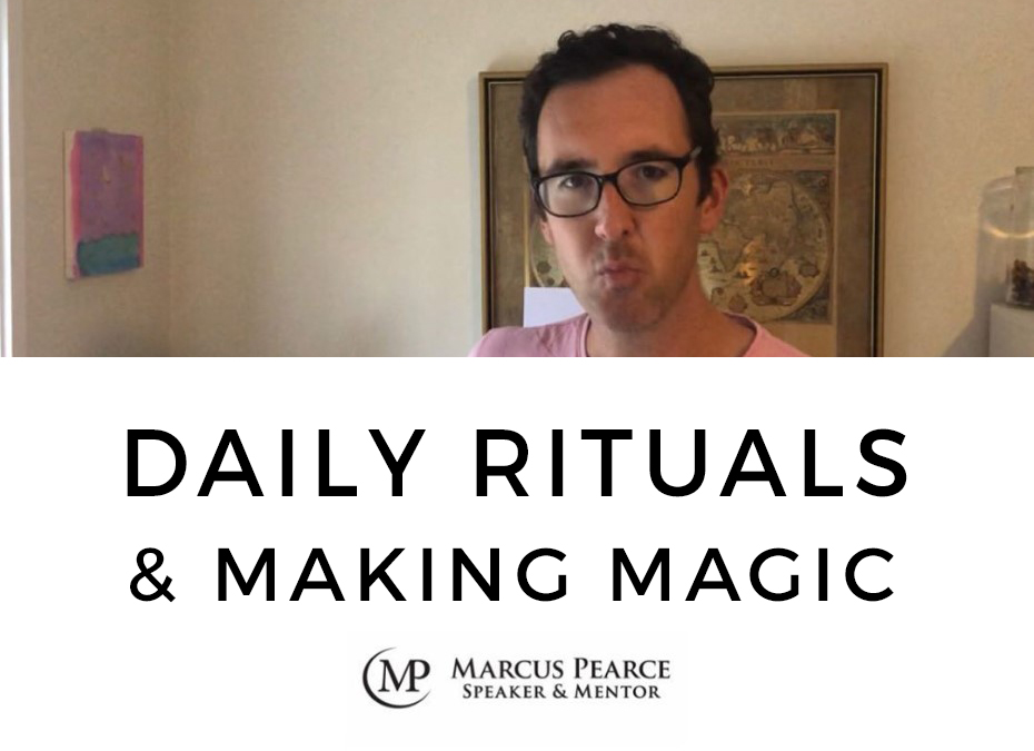 Daily Rituals & Making Magic