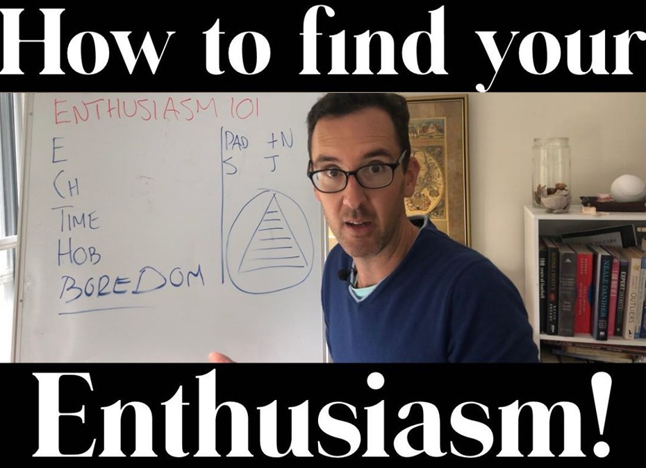 How to find your enthusiasm!