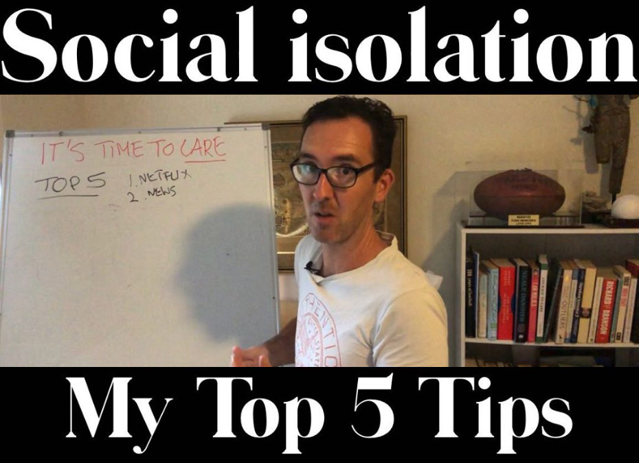 Top 5 tips for social isolation